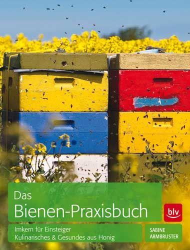Das Bienen - Praxisbuch
